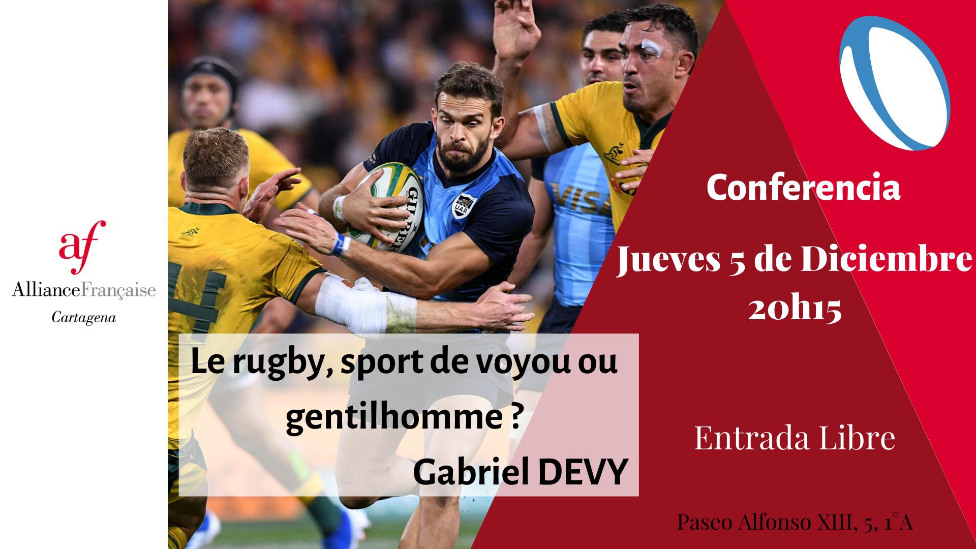 Conferencia: Le rugby, sport de voyou ou gentilhomme? 6
