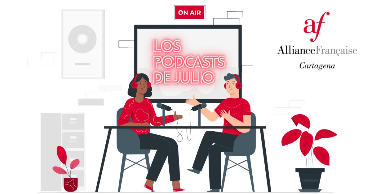 Los podcasts de julio 1